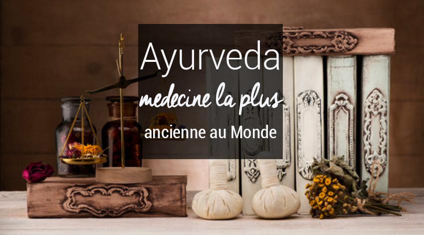 Ayurveda medecine la plus ancienne au monde