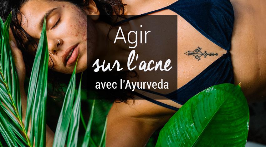 Solution acné avec l'ayurveda